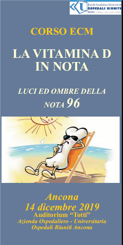 """CORSO ECM """"VITAMINA D IN NOTA. Luci ed ombre della nota 96"""" Ancona 14 Dicembre 2019"""